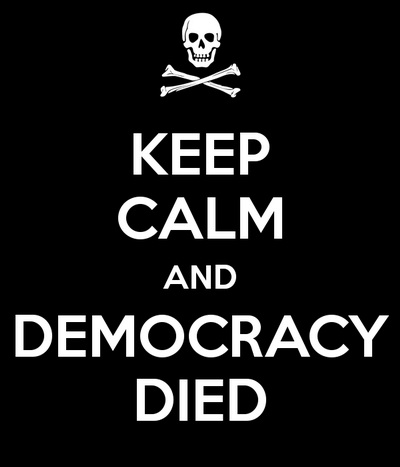 keep calm and democracy died